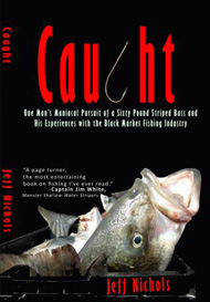 Book - Caught: One Man's Maniacal Pursuit of a Sixty Pound Striped Bass