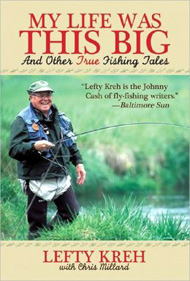Book - My life Was This Big: Lefty Kreh